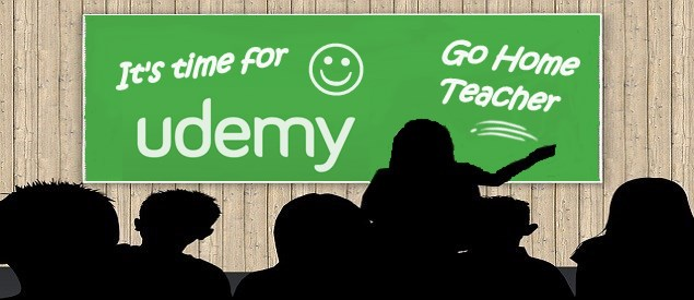 It's time for Udemy. Go Home Teacher