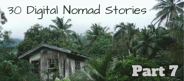 30 DIGITAL NOMAD STORIES: HOW TO WORK REMOTELY AND TRAVEL THE WORLD part 7