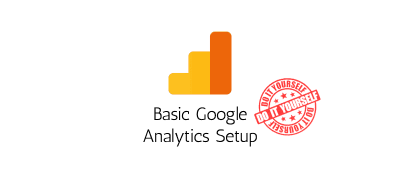 Basic Google Analytics Setup - DIY
