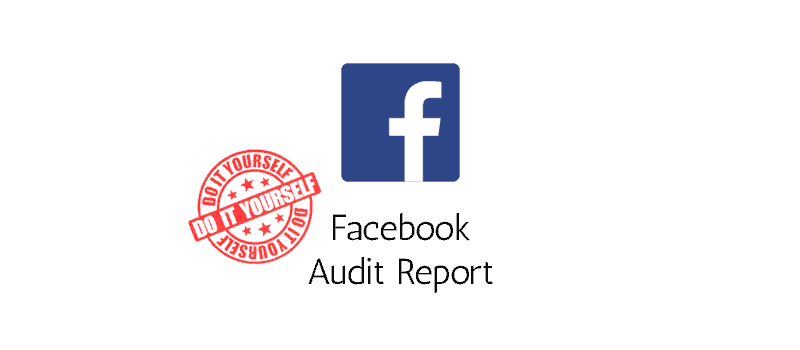 Facebook Audit Report - DIY