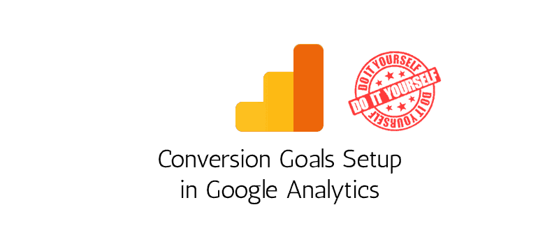 How to Set Up Conversion Goals in Google Analytics